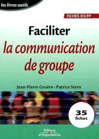 Faciliter la communication de groupe : 35 fiches
