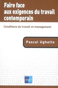 Faire face aux exigences du travail contemporain : conditions du travail et management