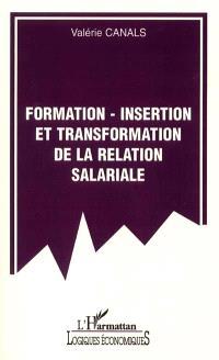 Formation-insertion et transformation de la relation salariale
