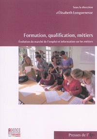 Formation, qualification, métiers : évolution du marché de l'emploi et information sur les métiers : actes de la table ronde tenue à Beyrouth les 21 et 22 mai 2012