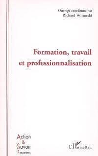 Formation, travail et professionnalisation