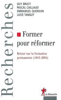 Former pour réformer : retour sur la formation permanente (1945-2004)
