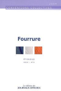 Fourrure : IDCC 673, convention collective nationale du 29 juin 1972 (étendue par arrêté du 14 septembre 1973)