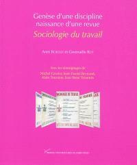 Genèse d'une discipline, naissance d'une revue : Sociologie du travail