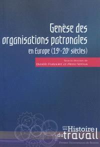 Genèse des organisations patronales en Europe, XIXe-XXe siècles