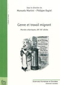 Genre et travail migrant : mondes atlantiques, XIXe-XXe siècles