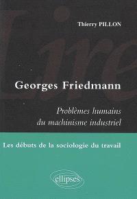 Georges Friedmann, Problèmes humains du machinisme industriel : les débuts de la sociologie du travail