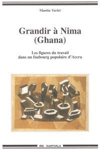 Grandir à Nima (Ghana) : les figures du travail dans un faubourg populaire d'Accra