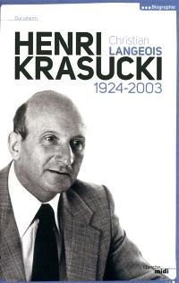 Henri Krasucki, 1924-2003 : choisir son camp