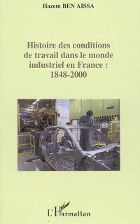 Histoire des conditions de travail dans le monde industriel en France, 1848-2000