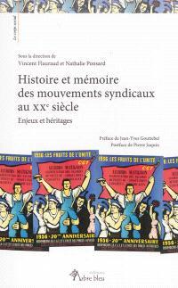 Histoire et mémoire des mouvements syndicaux au XXe siècle : enjeux et héritages
