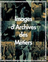 Images d'archives des métiers : avocats et juges, cheminots, instituteurs, journalistes, médecins, militaires, mineurs, policiers, pompiers