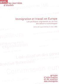 Immigration et travail en Europe : les politiques migratoires au service des besoins économiques : actes de la journée du 21 mars 2005