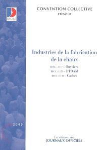 Industries de la fabrication de la chaux : ouvriers IDCC 1177, ETDAM IDCC 1178, Cadres IDCC 1119