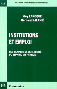 Institutions et emploi : les femmes et le marché du travail en France