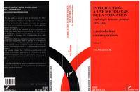 Introduction à une sociologie de la formation : anthologie de textes français 1944-1994. Volume 2, Les évolutions contemporaines