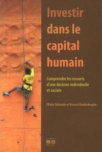 Investir dans le capital humain : comprendre les ressorts d'une décision individuelle et sociale