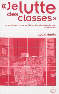 Je lutte des classes : le mouvement contre la réforme des retraites en France, automne 2010