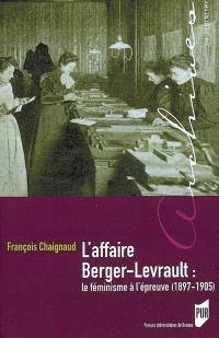 L'affaire Berger-Levrault : le féminisme à l'épreuve (1897-1905)