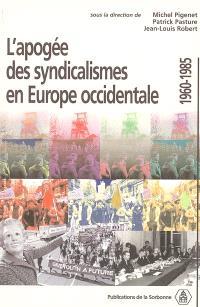 L'apogée des syndicalismes en Europe occidentale : 1960-1985