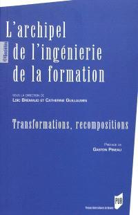 L'archipel de l'ingénierie de la formation : transformations, recompositions
