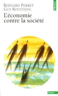 L'économie contre la société : affronter la crise de l'intégration sociale et culturelle