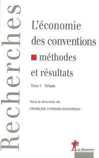 L'économie des conventions : méthodes et résultats. Volume 1, Débats