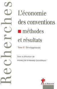 L'économie des conventions : méthodes et résultats. Volume 2, Développements