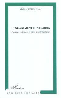 L'engagement des cadres : pratiques collectives et offres de représentation