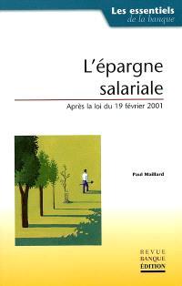 L'épargne salariale : après la loi du 19 février 2001