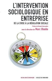 L'intervention sociologique en entreprise : de la crise à la régulation sociale