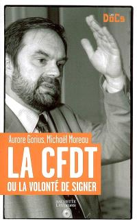 La CFDT ou La volonté de signer