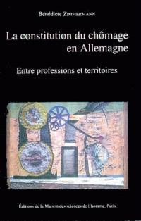 La constitution du chômage en Allemagne : entre professions et territoires