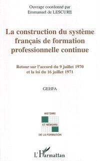 La construction du système français de formation professionnelle continue : retour sur l'accord du 9 juillet 1970 et la loi du 16 juillet 1971 : actes des rencontres