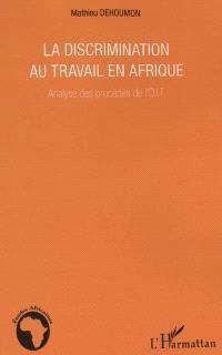 La discrimination au travail en Afrique : analyse des procédés de l'OIT