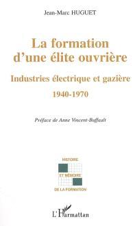 La formation d'une élite ouvrière : industries électrique et gazière : 1940-1970