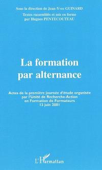 La formation par alternance : actes de la première journée d'étude organisée par l'Unité de recherche-action en formation de formateurs, 13 juin 2001