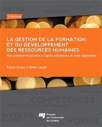 La gestion de la formation et du développement des ressources humaines : pour préserver et accroître le capital compétence de l'organisation