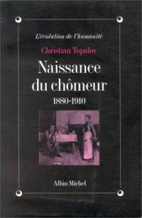 La naissance du chômeur : 1880-1910