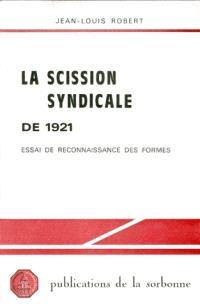 La Scission syndicale de 1921 : Essai de reconnaissance des formes