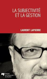 La subjectivité et la gestion  : leçon et contre-leçon inaugurales