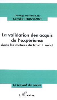 La validation des acquis de l'expérience dans les métiers du travail social