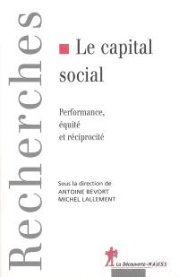 Le capital social : performance, équité et réciprocité