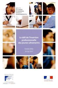 Le défi de l'insertion professionnelle et sociale des jeunes ultramarins : mandature 2010-2015, séance du 11 février 2015
