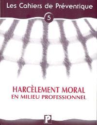 Le harcèlement moral en milieu professionnel