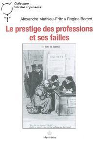 Le prestige des professions et ses failles : huissiers de justice, chirurgiens et sociologues