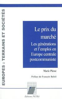 Le prix du marché : les générations et l'emploi en Europe centrale postcommuniste