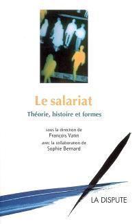 Le salariat : histoire, théorie et formes