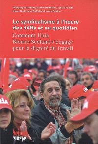 Le syndicalisme à l'heure des défis du quotidien : comment Unia Bienne-Seeland s'engage pour la dignité du travail