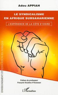 Le syndicalisme en Afrique subsaharienne : l'expérience de la Côte d'Ivoire